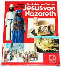 """Peter Connolly - DAS LEBEN ZUR ZEIT DES JESUS VON NAZARETH - Unterschied anderes Coverbild, sonst gleicher Text """" Kategorie II. """""""