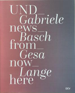 Künstlerbuch:  UND_news_from_  now_here    Gabriele Basch und Gesa Lange