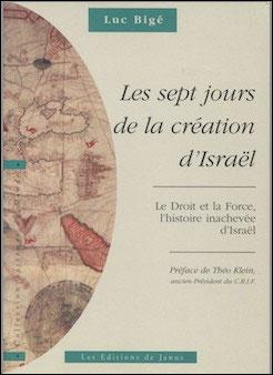 Les sept jours de la création d'Israël (le droit et la force)