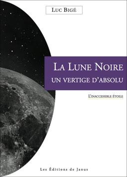 La Lune noire, un vertige d'absolu