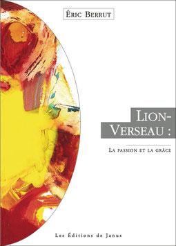 Lion-Verseau (la passion et la grâce)