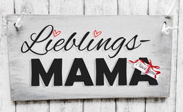 "Holzschild Muttertag: ""Lieblings - MAMA""  im ""Shabby-Look"""