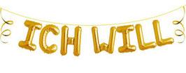 """Ballon Buchstaben Schriftzug """"Ich will"""""""