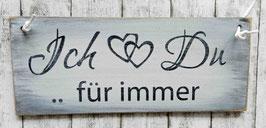 """Holzschild """"Shabby-Look"""": """"Ich und Du für immer"""""""