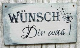 """Holzschild """"Shabby-Look"""": """"Wünsch Dir was"""""""