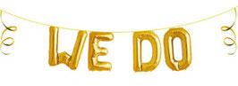 """Ballon Buchstaben Schriftzug """"We Do"""""""