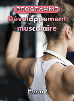 PROGRAMME DÉVELOPPEMENT MUSCULAIRE (FEMME)