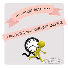 Option RUSH + envoi Chronopost relais : livraison sous 2 à 4  jours ouvrés maximum