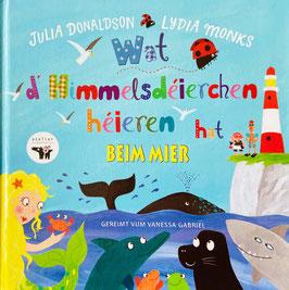 Neit Billerbuch: Wat d'Himmelsdéierchen héieren hat beim Mier - Julia Donaldson/Lydia Monks