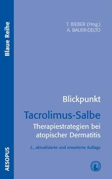 Blickpunkt Tacrolimus-Salbe, 2. Auflage