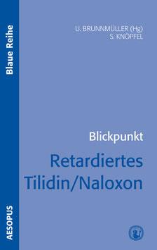 Blickpunkt Retardiertes Tilidin/Naloxon