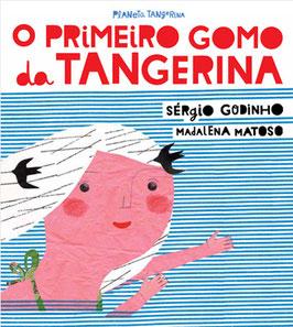 O PRIMEIRO GOMO DA TANGERINA