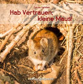 Hab Vertrauen, kleine Maus!