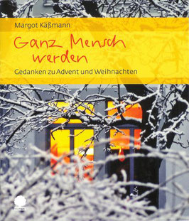 Margot Käßmann: Ganz Mensch werden