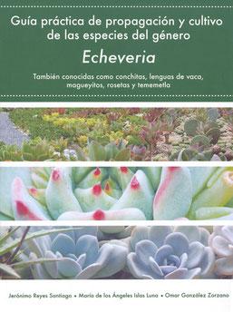 Guía práctica de propagación y cultivo de las especies del género Echeveria