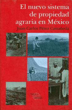 El nuevo sistema de propiedad agraria en México