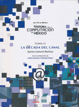 Historia de la Computación en México. Tomo IV. La década del canal