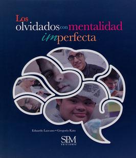 Los olvidados por mentalidad imperfecta