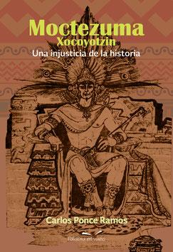 Moctezuma Xocoyotzin. Una injusticia de la historia