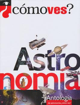 Antología de astronomía ¿cómo ves?