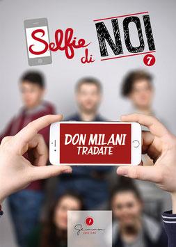 """SELFIE DI NOI - Volume 7 - scritto dai ragazzi del """"Don Milani"""" di Tradate - Varese - Raccolta di racconti, poesie, pensieri, emozioni con illustrazioni a colori."""