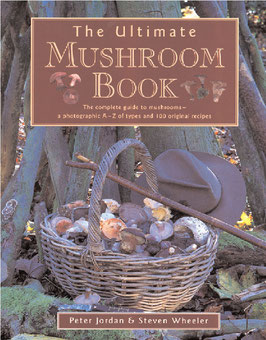 The Ultimate Mushroom Book - by Peter Jordan & Steven Wheeler