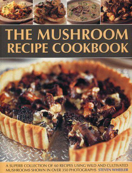 The Mushroom Recipe Cookbook - by Steven Wheeler