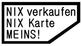 NIX verkaufen NIX Karte MEINS - Beifahrerseite