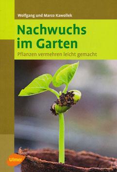 Nachwuchs im Garten, Pflanzen vermehren leicht gemacht (Buch)