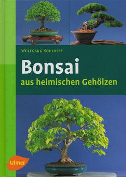 Bonsai aus heimischen Gehölzen (Bonsai Buch)