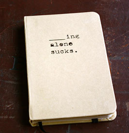 """_ing Alone Sucks"" Recycled Pocket Journal"