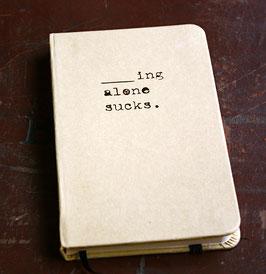 """_ing Alone Sucks"" Recycled Pocket Journal"