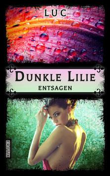 Dunkle Lilie - Entsagen