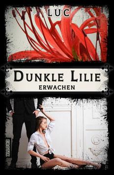 Dunkle Lilie - Erwachen