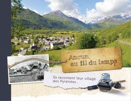 """""""Aucun au fil du temps... Ils racontent leur village des Pyrénées"""""""