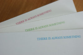 """THERE IS ALWAYS SOMETHING""  - 3 cm DICKER NOTIZBLOCK  - quadratisch groß (15 x 15 cm)"