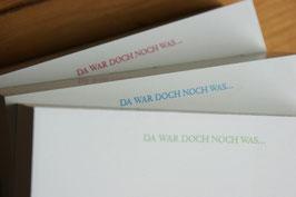 """""""DA WAR DOCH NOCH WAS...""""  -  3 cm DICKER NOTIZBLOCK - quadratisch groß (15 x 15 cm)"""