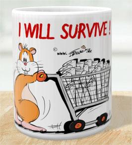 Tasse: I Will Survive