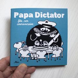 Papa Dictator fête son anniversaire FR