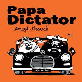 Papa Dictator kriegt Besuch