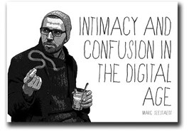 Intimacy and confusion in the digital age