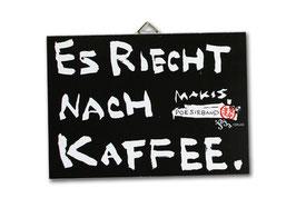 Es riecht nach Kaffee.