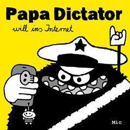 Papa Dictator will ins Internet