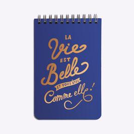 Bloc note LA VIE EST BELLE bleu