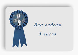 Bon cadeau, une tranche de 5 euros