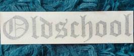 Schriftzug Oldschool - Trägerfolie in schw. sowie in weißer Schrift