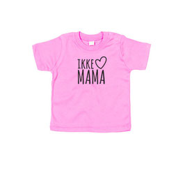 Ikke hou van mama - Baby T-shirt