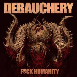 DEBAUCHERY - Fuck Humanity (2015)