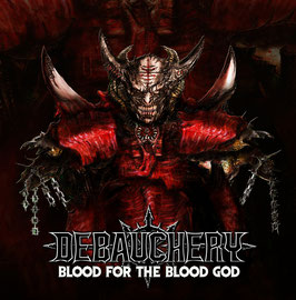 DEBAUCHERY - Blood for the Blood God (3CD Digi)