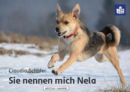 Claudia Schäfer: Sie nennen mich Nela